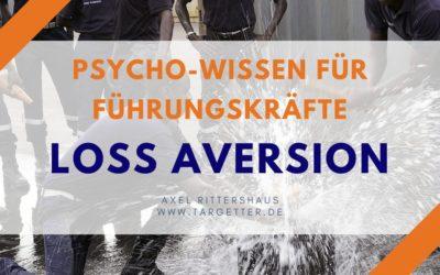 Psycho-Wissen für Führungskräfte: Loss Aversion/Verlustaversion
