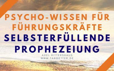 Selbsterfüllende Prophezeiung – Psycho-Wissen für Führungskräfte